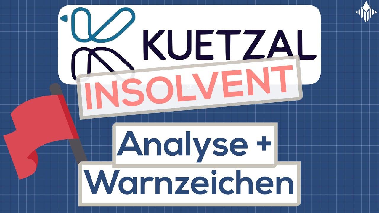 Kuetzal ist insolvent! Was lief falsch und wie es dazu kam